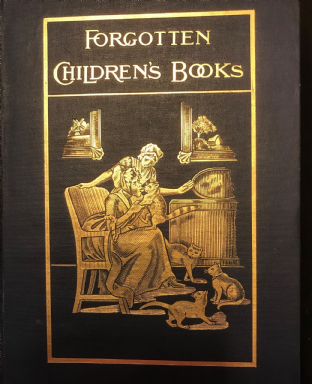 Forgotten Children's Books 1st Ed by Andrew Tuer with 400 Illustrations1898